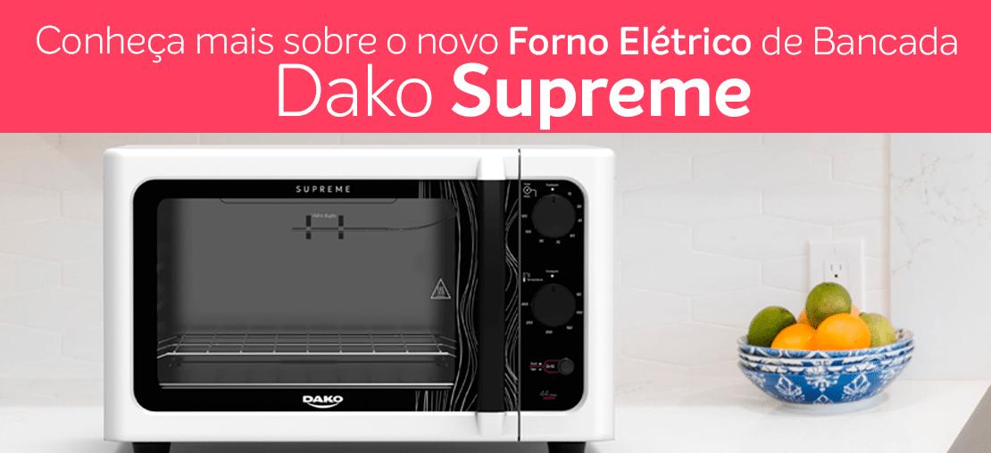 Conheça mais sobre o forno de elétrico bancada dako supreme