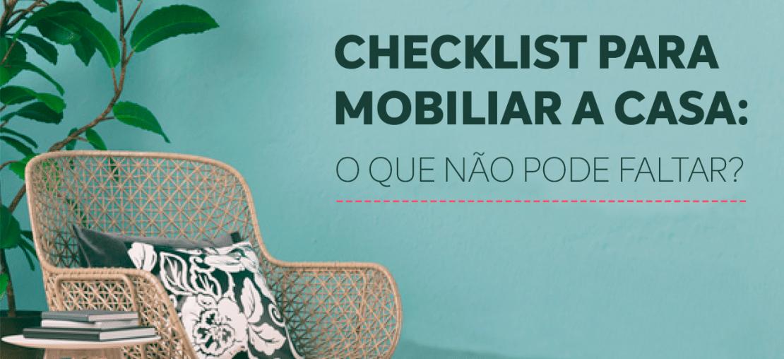 Checklist para mobiliar a casa: o que não pode faltar?